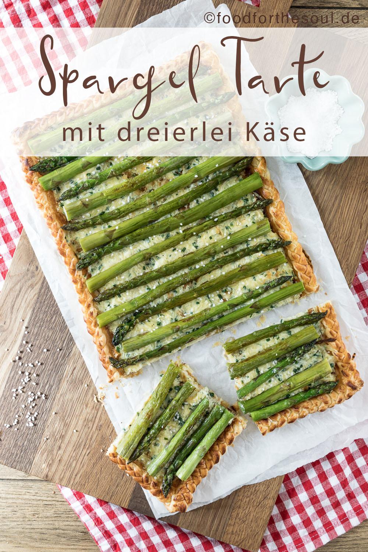Schnelle Spargel Tarte mit dreierlei Käse food for the soul Rezept Spargelrezept
