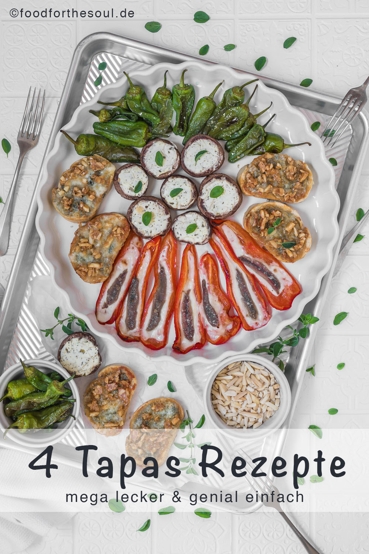 Spanische Tapas - 4 einfache schnelle Rezepte - food for the soul